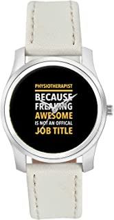 BigOwl Physiotherapist Because Freaking Awesome Is Not and Official Job Title | Gift for PHYSIOTHERAPIST Fashion Watches for Girls - Awesome Gift for Daughter/Sister/Wife/Girlfriend - Casual Quirky Typography Designer Analog Leather Band Watch (Perfect Gift for Girls)