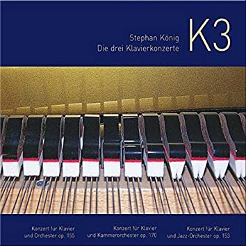 S. Koenig: K3, the Three Piano Concertos (Live)