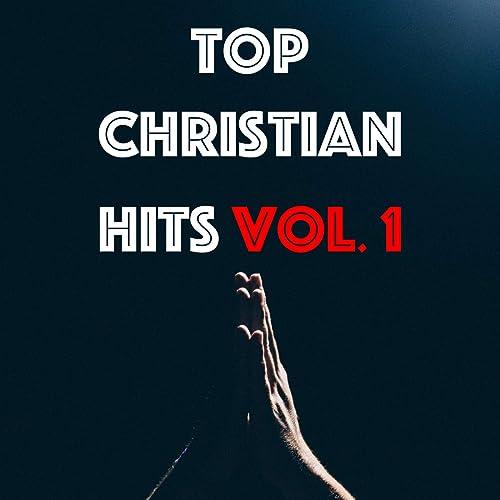 Top Christian Hits Vol. 1 (2019)