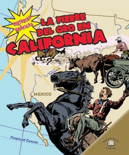La Fiebre Del Oro En California (Historias Graficas/Graphic Histories)