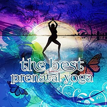 The Best Prenatal Yoga - New Age Music for Pregnant, Future Mommy Meditation, Calming Yoga Music for Labor, Baby Delivery Songs of Natur, Relaxation & Inner Power