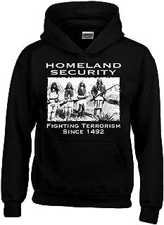 Homeland Security Fighting Terrorism Since 1492 Hoodie Sweatshirts