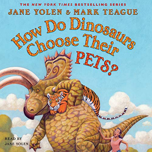 How do dinosaurs choose their pets? Jane Yolen ; illustrated by Mark Teague. cover