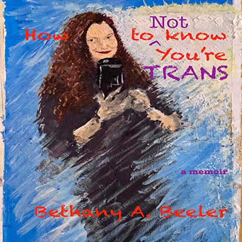 How to Not Know You're Trans cover art