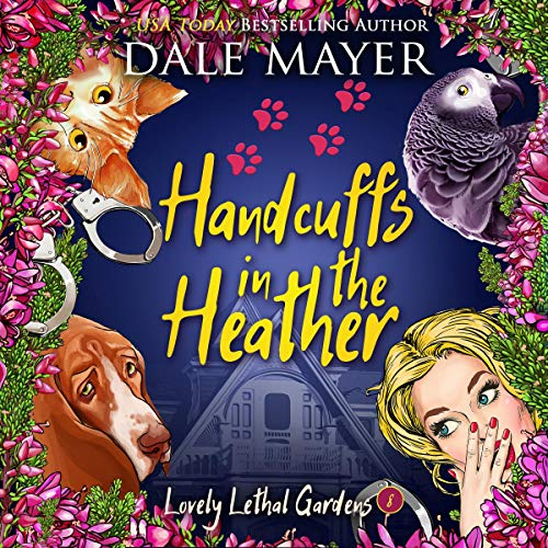 Handcuffs in the Heather: Lovely Lethal Gardens, Book 8