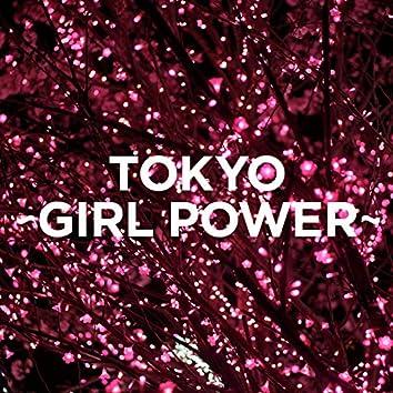 TOKYO - GIRL POWER -