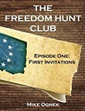 The Freedom Hunt Club: First Invitations (Episode One)