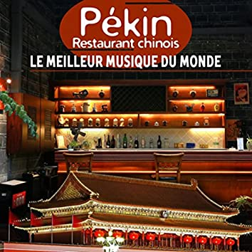 Pékin: Restaurant chinois (Le meilleur musique du Monde, Ambiance orientale, Détente et relaxation totale, Traditionelle musique avec tambours)