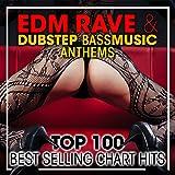 EDM Rave & Dubstep Bass Music Anthems Top 100 Best Selling Chart Hits (1hr DJ Mix)