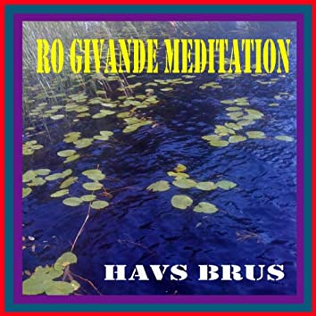 Ro Givande Meditation