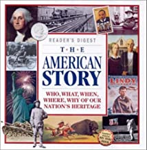 The American Story: Who, What, When, Where, Why of Our Nation's Heritage