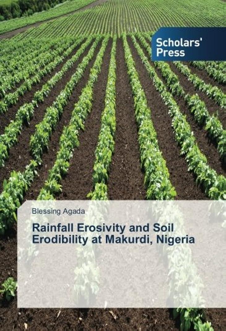 マントルビリーヤギ勝利Rainfall Erosivity and Soil Erodibility at Makurdi, Nigeria