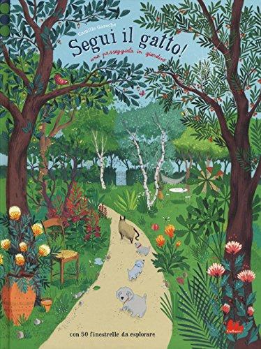 Segui il gatto! Una passeggiata in giardino. Ediz. illustrata (Tapa dura)