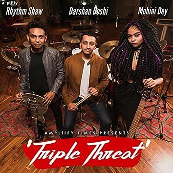 Triple Threat (feat. Rhythm Shaw, Mohini Dey)