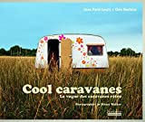 Cool caravanes - La vogue des caravanes rétro