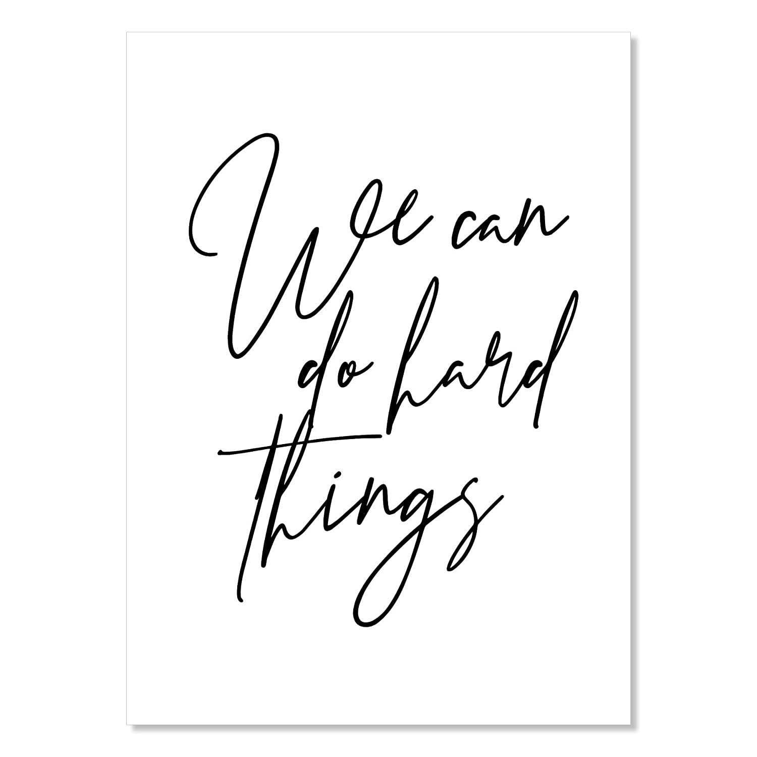 We Branded goods Can Do Don't miss the campaign Hard Things Unframed Script Print