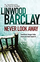 Never Look Away by Linwood Barclay (2011-06-23)
