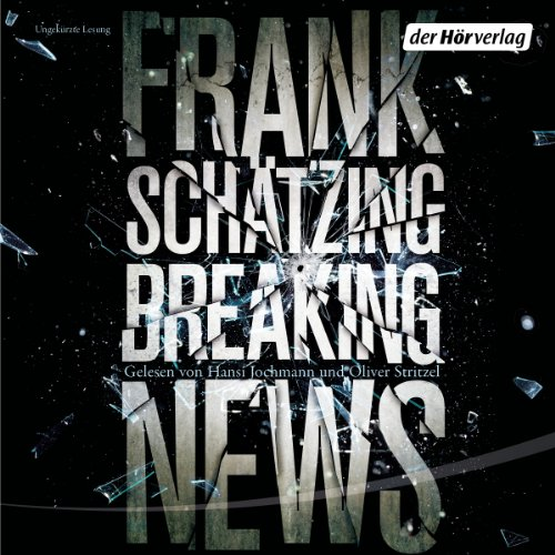 Breaking News                   By:                                                                                                                                 Frank Schätzing                               Narrated by:                                                                                                                                 Oliver Stritzel,                                                                                        Hansi Jochmann                      Length: 35 hrs and 11 mins     17 ratings     Overall 3.5