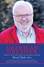 American Dreamer: Memoirs of a Peace Corps Volunteer in Central America and Beyond