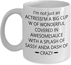 Actress Coffee Mug - i'm not just an actress i'm a big cup w of wonderful covered in awesome sauce with a splash of sassy and a dash of crazy - Actor