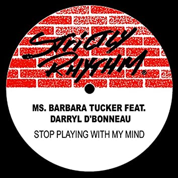 Stop Playing With My Mind (feat. Darryl D'Bonneau)