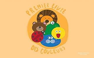 Livres pour bébé: PREMIER LIVRE DES COULEURS: (Bébé Curieux, Bébé intelligent) (French Edition)