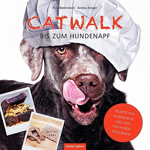 Catwalk bis zum Hundenapf: Rezepte für Hundekekse und Tipps für Hundefotografie