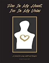 Fire in My Heart, Ice in My Veins: A Journal for Teenagers Experiencing a Loss