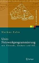 Unix-Netzwerkprogrammierung mit Threads, Sockets und SSL (X.systems.press) (German Edition)