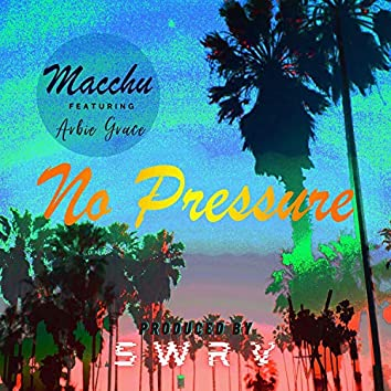 No Pressure (feat. Arbie Grace & SWRV)