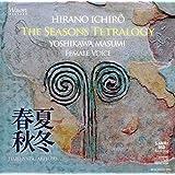 """HIRANO Ichirô """"The Seasons Tetralogy"""" Haru Natsu Aki Fuyu"""