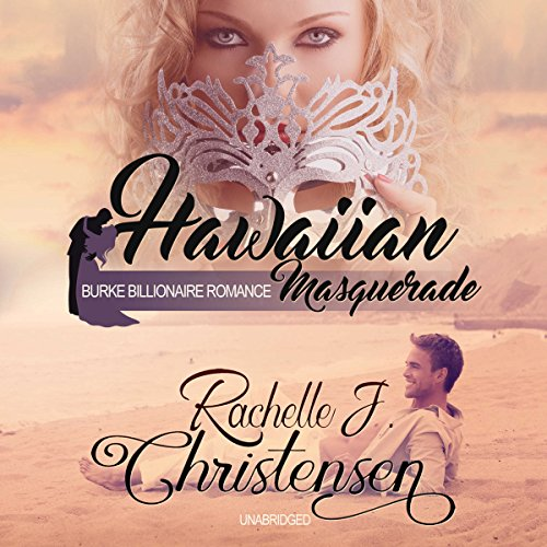 Hawaiian Masquerade     Burke Billionaire Romance Series, Book 1              By:                                                                                                                                 Rachelle J. Christensen,                                                                                        Kaylee Baldwin - introduction,                                                                                        Taylor Hart - foreword                               Narrated by:                                                                                                                                 Carla Mercer-Meyer                      Length: 5 hrs and 1 min     Not rated yet     Overall 0.0