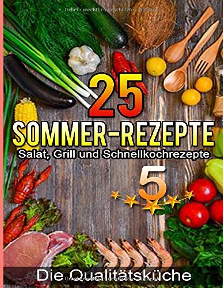 反動ピーブ海藻25 Sommer-Rezepte: Salat, Grill und Schnellkochrezepte: fuer eine ausgewogene, schmackhafte, gesunde und abwechslungsreiche Ernaehrung