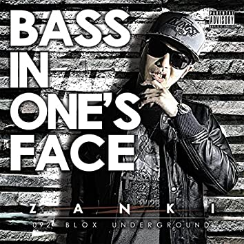 Bass in one's face
