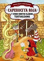 Caperucita roja y otros cuentos clásicos teatralizados / Red Riding Hood and Other Stories Theatricalized (Teatralmente)