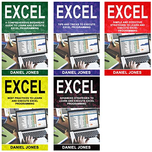 Excel: 5 Books in 1- Bible of 5 Manuscripts in 1-Beginner's Guide+ Tips and Tricks+ Simple and Effective Strategies+ Best Practices to Learn Excel Programming Efficiently+ Advanced Strategies. cover art