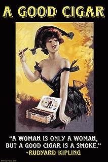 ArtParisienne A Good Cigar A Woman is Only A Woman Rudyard Kipling 20x30 Poster Semi-Gloss Heavy Stock Paper Print