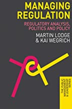 Managing Regulation: Regulatory Analysis, Politics and Policy (The Public Management and Leadership Series) (English Edition)