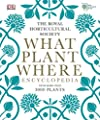 RHS What Plant Where Encyclopedia by DK