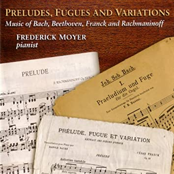 Preludes, Fugues and Variations