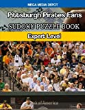 Pittsburgh Pirates Fans Sudoku Puzzle Book: Expert Level