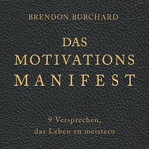 Das MotivationsManifest     9 Versprechen, das Leben zu meistern              Autor:                                                                                                                                 Brendon Burchard                               Sprecher:                                                                                                                                 Herbert Schäfer                      Spieldauer: 2 Std. und 45 Min.     46 Bewertungen     Gesamt 4,3