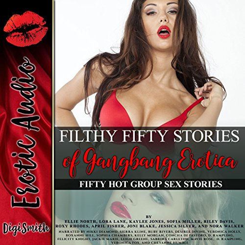 Filthy Fifty Stories of Gangbang Erotica: Fifty Hot Group Sex Stories audiobook cover art
