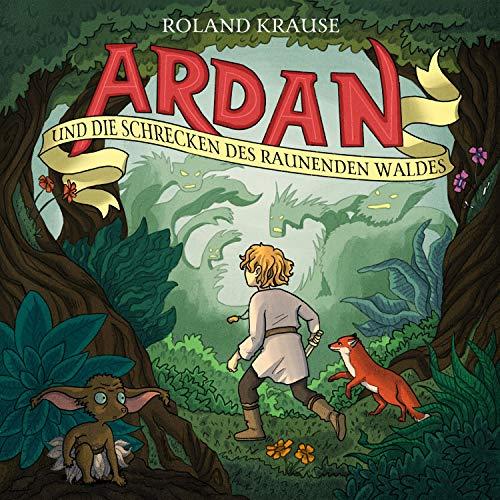Ardan und die Schrecken des raunenden Waldes Titelbild