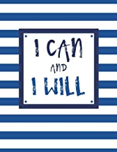 I Can and I Will: 100 Pages, College Ruled, One Subject Daily Journal Notebook, Royal Blue and White Stripes (Large, 8.5 x 11 in.) (Motivational Quotes) (Volume 4)