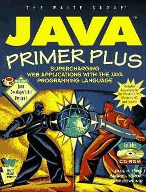 Java Primer Plus: Supercharging Web Applications With the Java Programming Language
