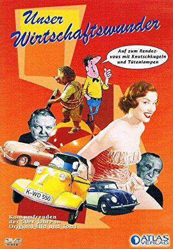 Unser Wirtschaftswunder - Konsumfreuden der 50er Jahre in Original-Bild und Ton!