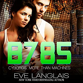 B785: Futuristic Romance     Cyborgs: More Than Machines, Volume 3              By:                                                                                                                                 Eve Langlais                               Narrated by:                                                                                                                                 Benjamin Claude,                                                                                        Morais Almeida                      Length: 5 hrs and 20 mins     95 ratings     Overall 4.5