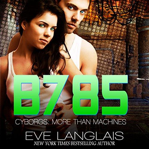 B785: Futuristic Romance: Cyborgs: More Than Machines, Volume 3