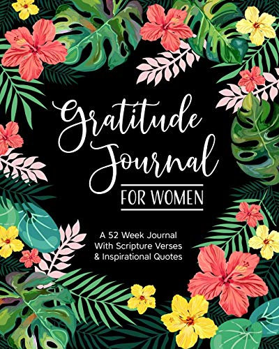 Gratitude Journal for Women: A 52 Week Journal With Scripture Verses & Inspirational Quotes